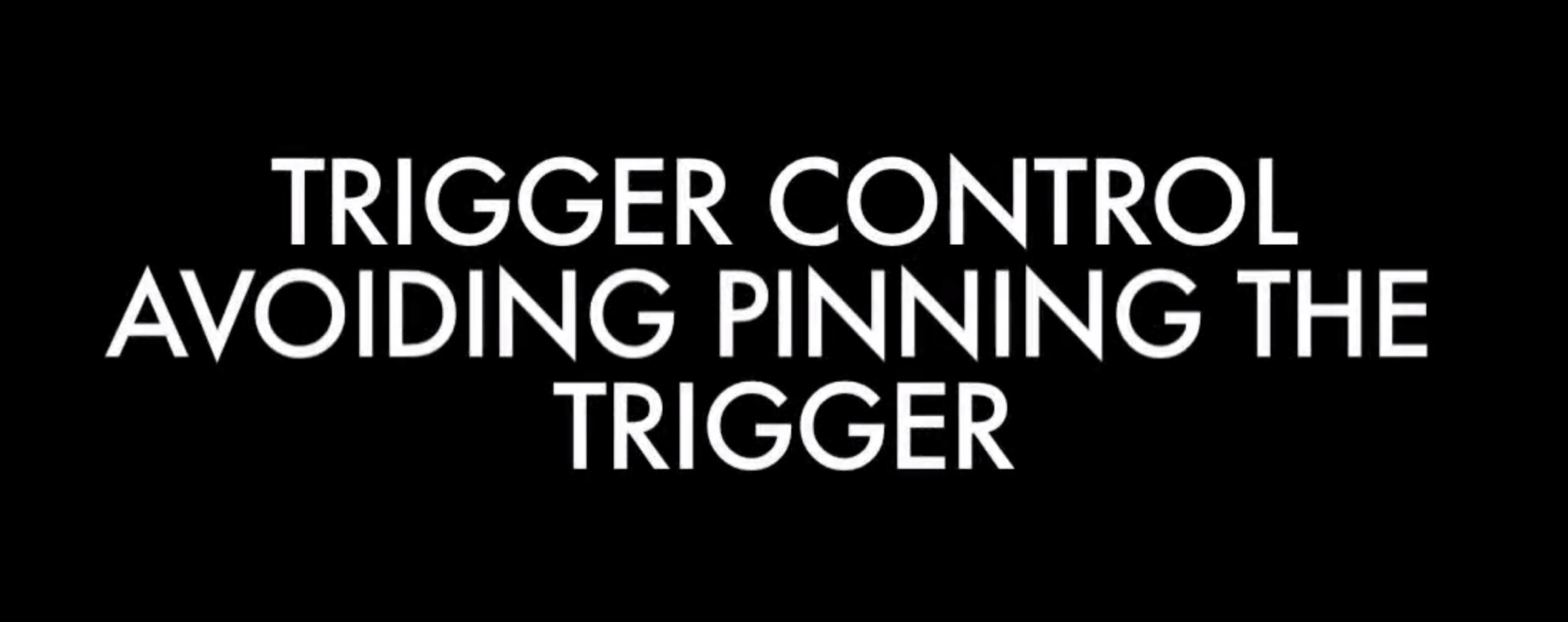 avoid pinning trigger