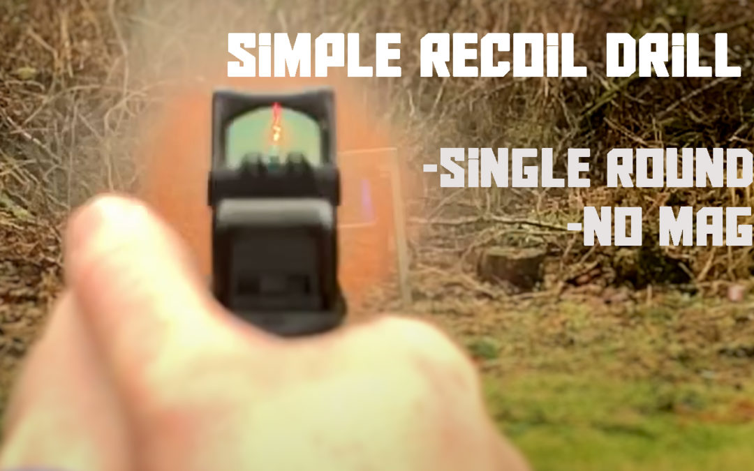 Simple Single Shot Recoil Drill